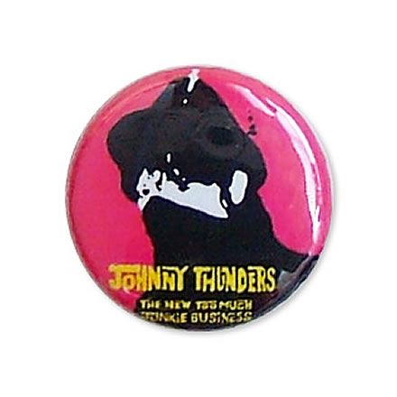 too much junkie business (トゥー マッチ ジャンキー ビジネス) 缶バッジ 25mm/JOHNNY THUNDERS (ジョニー サンダース)【バンドグッズ(バッジ/ピン)】