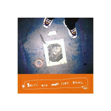 BEARS' are NOT REAL/怖 (coa)他【CD】