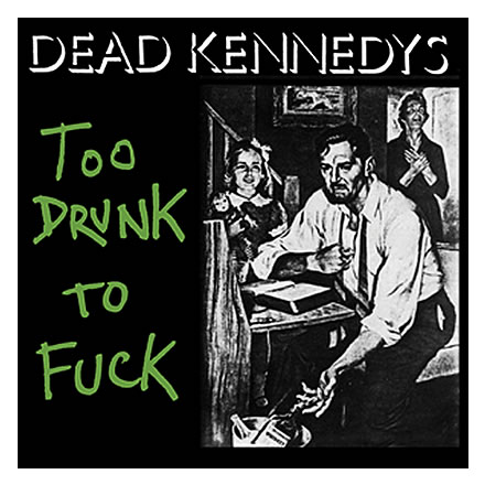 Too Drunk  (トゥー ドランク) ステッカー/DEAD KENNEDYS  (デッド ケネディーズ)【バンドグッズ(その他)】